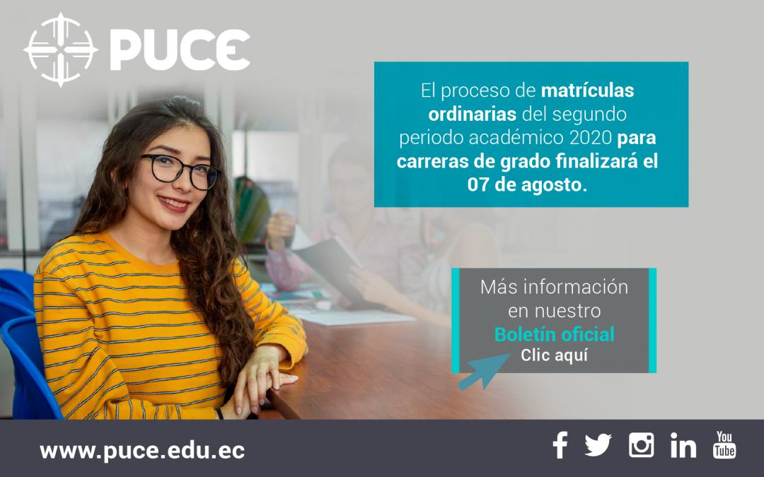 Boletín PUCE #13: El proceso de matrículas ordinarias del segundo periodo académico 2020 para carreras de grado finalizará el 07 de agosto