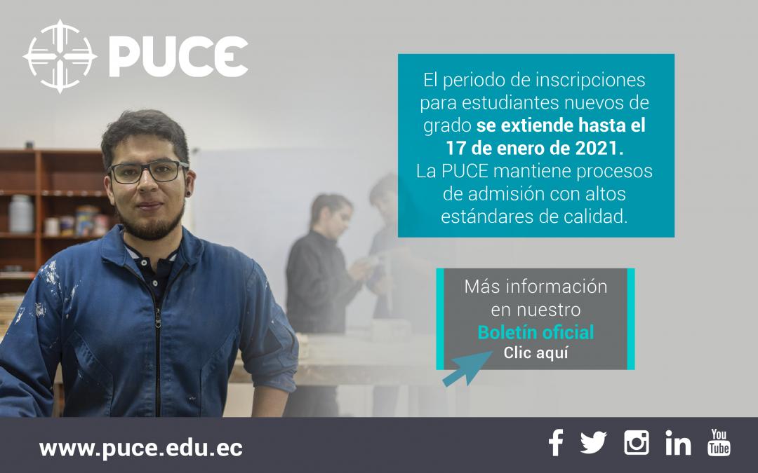 Boletín PUCE #32: El periodo de admisiones para estudiantes nuevos de grado se extiende hasta el 17 de enero de 2021. La PUCE mantiene procesos de admisión con altos estándares de calidad