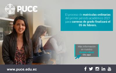 Boletín PUCE #38: El proceso de matrículas ordinarias del primer periodo académico 2021 para carreras de grado finalizará el 05 de febrero