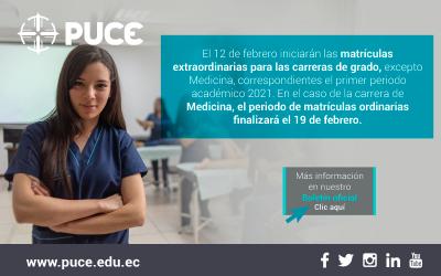 Boletín PUCE #39: El 12 de febrero iniciarán las matrículas extraordinarias para las carreras de grado, excepto Medicina, correspondientes el primer periodo académico 2021. En el caso de la carrera de Medicina, el periodo de matrículas ordinarias finalizará el 19 de febrero