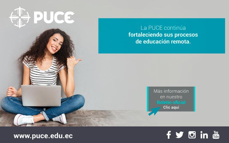 Boletín PUCE #40: La PUCE continúa fortaleciendo sus procesos de educación remota