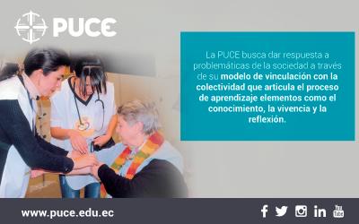 Boletín PUCE #41: La PUCE busca dar respuesta a problemáticas de la sociedad a través de su modelo de vinculación con la colectividad que articula el proceso de aprendizaje elementos como el conocimiento, la vivencia y la reflexión