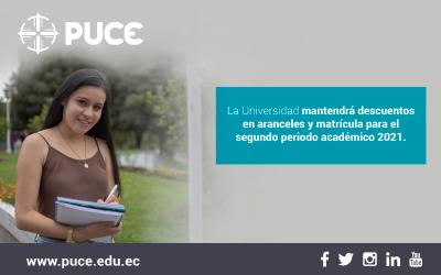 Boletín PUCE #43: La Universidad mantendrádescuentos en aranceles y matrícula parael segundo periodo académico 2021