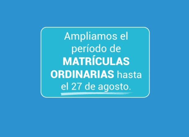 Ampliamos el período de matrículas ordinarias hasta el 27 de agosto