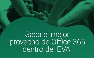 Saca el mejor provecho de Office 365 dentro del EVA