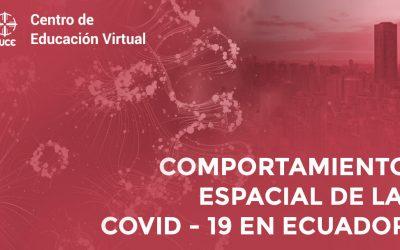 Comportamiento espacial de la COVID – 19 en Ecuador