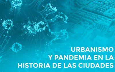 Urbanismo y pandemia en la historia de las ciudades