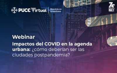 Impactos del COVID en la agenda urbana: ¿cómo deberían ser las ciudades postpandemia?